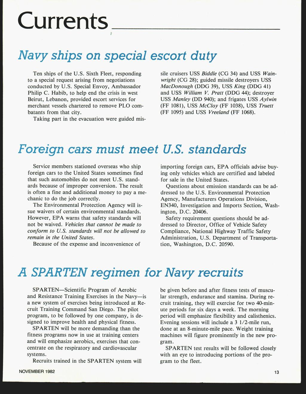 Currents 2 Navy ships on special escort duty Ten ships of the U.S.