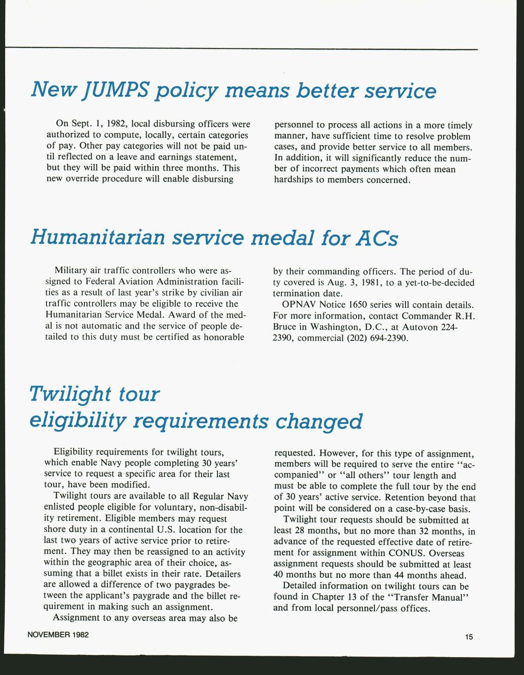 New JUMPS policy means better service On Sept. 1, 1982, local disbursing officers were authorized to compute, locally, certain categories of pay.