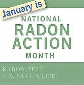 Did you know that January is National Radon Month? Submitted by: Ken Weber, The Radon Doctor Radon is a colorless, odorless, tasteless radioactive gas.