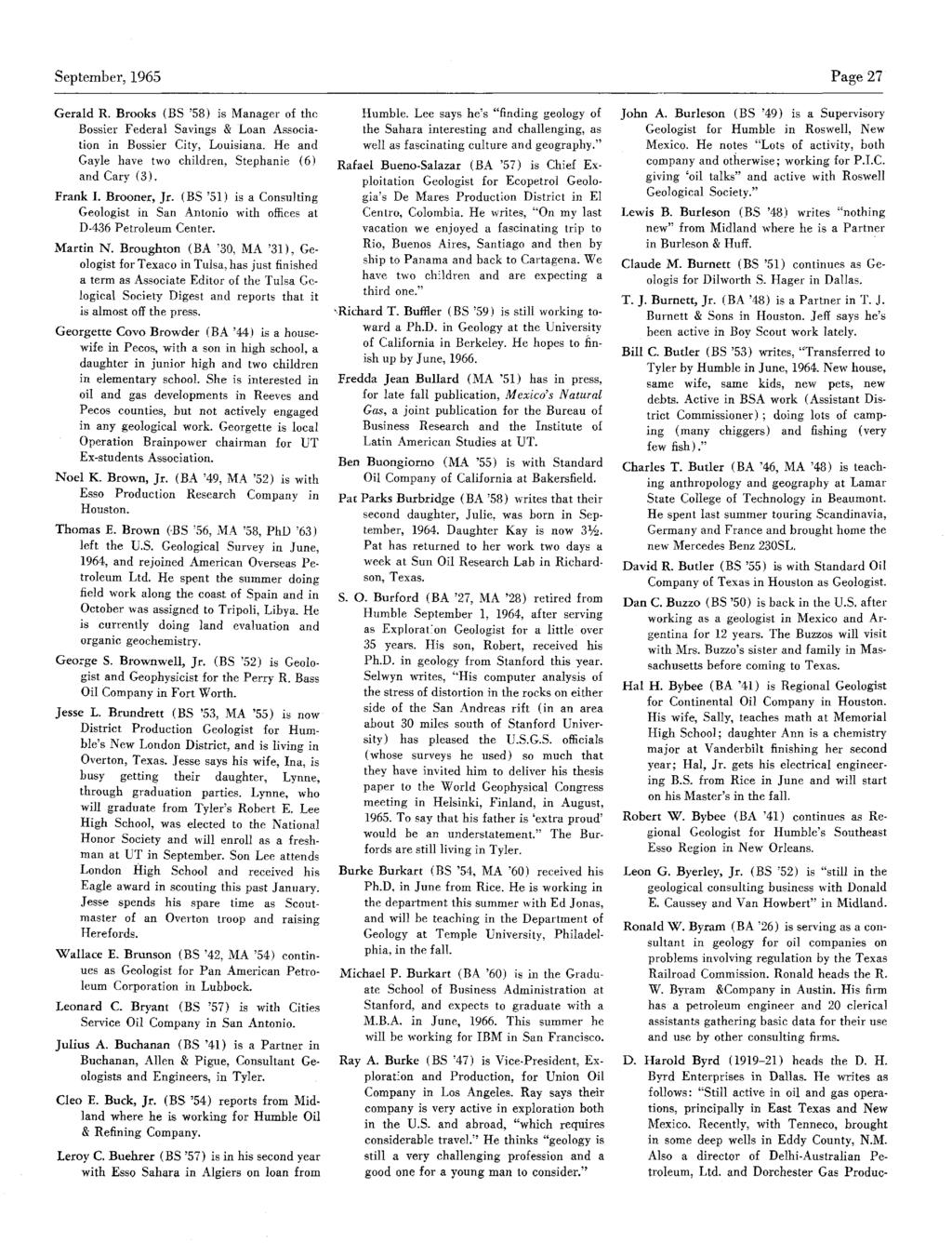 September,1965 Page 27 GeraldR. Brooks (BS '58) is Manager of the Bossier Federal Savings & Loan Association in Bossier City, Louisiana. He and Gayle have two children, Stephanie (6) and Cary (3).