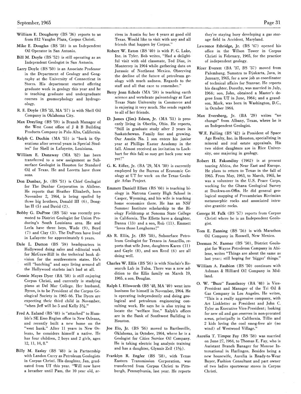 September,1965 Page 31 William E. Dougherty (BS '36) reports to us from 812 Vaughn Plaza, Corpus Christi. Mike E. Douglas (BS '58) is an Independent Oil Operator in San Antonio. Bill M.