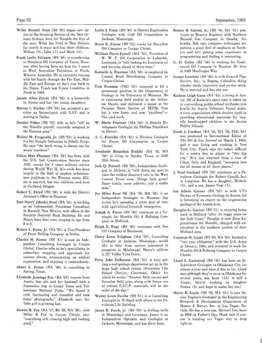 Page 82 September,1965 Wiley Russell Feist (BS '50) began new duties in the Scouting Section of the New Orleans Inshore Area for Humble the first of the year.