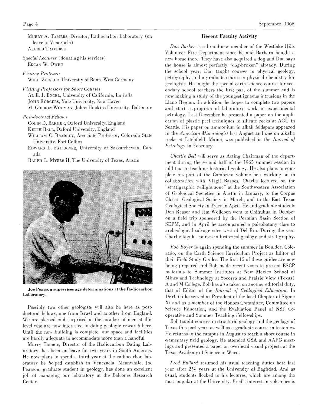 Page 4 September, 1965 Murry A. Tamers, Director,Radiocarbon Laboratory (on leave in Venezuela) Alfred Traverse SpecialLecturer (donatinghis services) Edgar W.