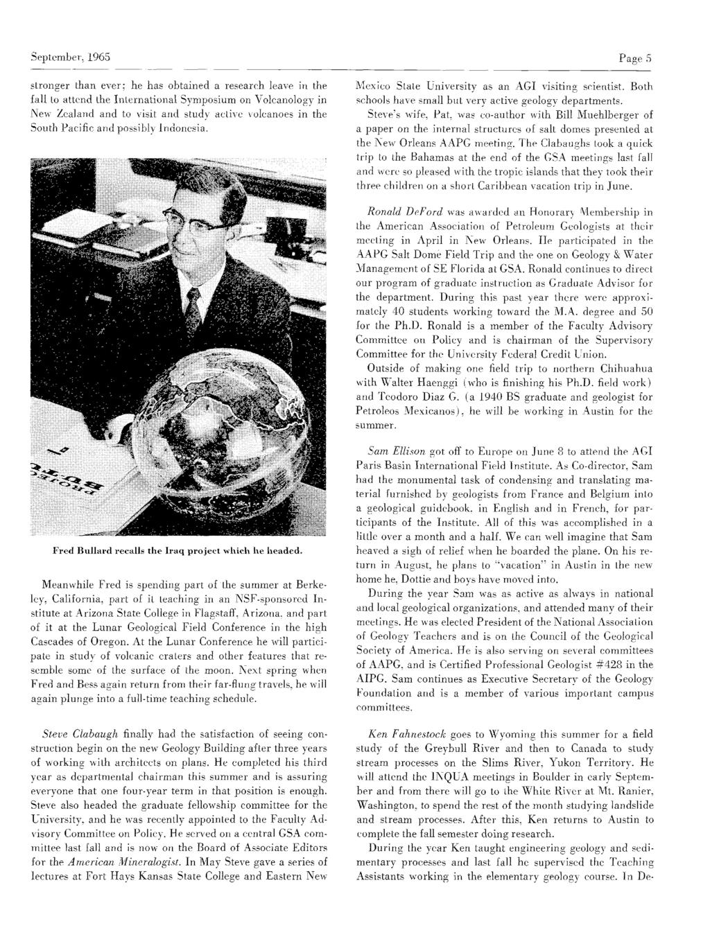September,1965 Page 5 stronger than ever; he has obtained a research leave in the fall to attend the International Symposium on Volcanology in New Zealand and to visit and study active volcanoes in