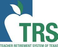 Teacher Retirement System of Texas TRS RETIREES Tex. Educ. Code 824.