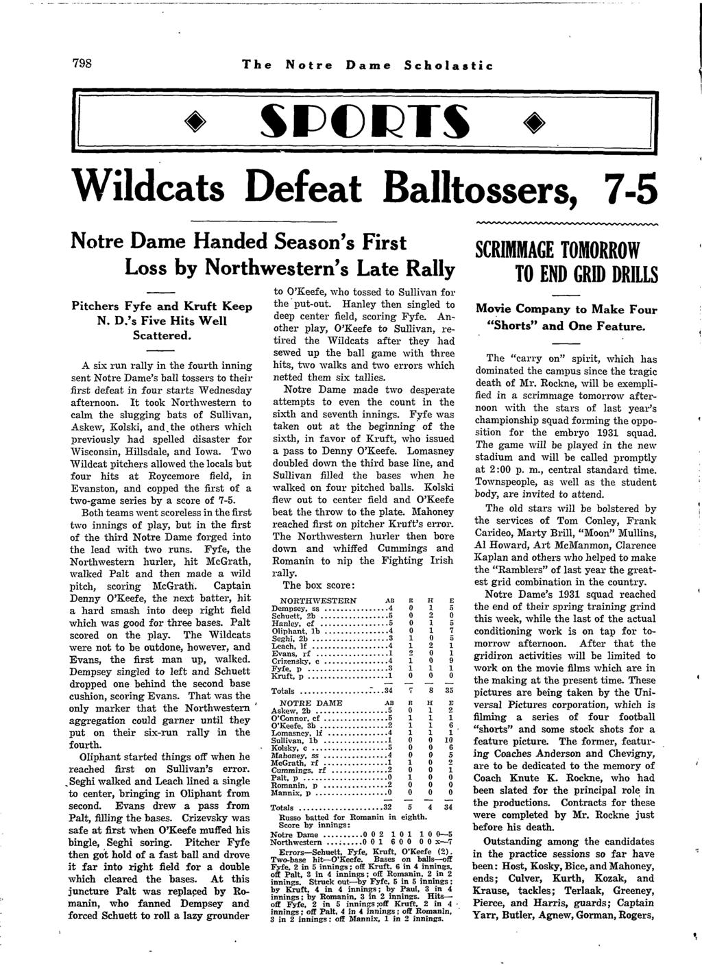 798 The Notre Dame Scholastic Wildcats Defeat Balltossers, 7-5 Notre Dame Handed Season's First Loss by Northwestern's Late Rally to O'Keefe, who tossed to Sullivan for Pitchers Fyfe and Kruft Keep