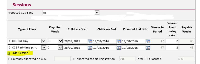 Add Session is where the relevant childcare session is inputted Example *1) when a child has different childcare arrangements/session i.e. split week of 3 days full-time and 2 days part-time, please add a new line for each session and complete details.