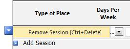 Tip Box: Delete a Session Type Tip: To remove a session that has been added in error, simply hover the mouse to the left of the Type of Place field, a drop-down arrow will appear, click Ctrl + Delete