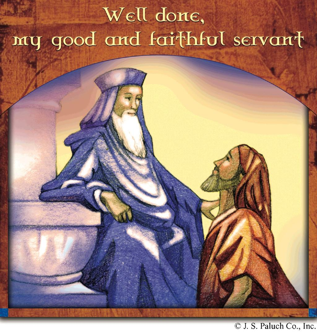 ' His master said to him, 'Well done, my good and faithful servant. Since you were faithful in small matters, I will give you great responsibilities.