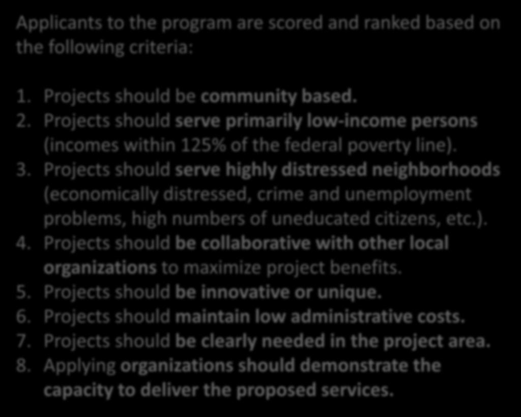Project Evaluation Applicants to the program are scored and ranked based on the following criteria: 1. Projects should be community based. 2.
