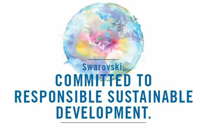 OUR EVOLUTION CONTINUES A maxim of our company founder Daniel Swarovski was to always combine the