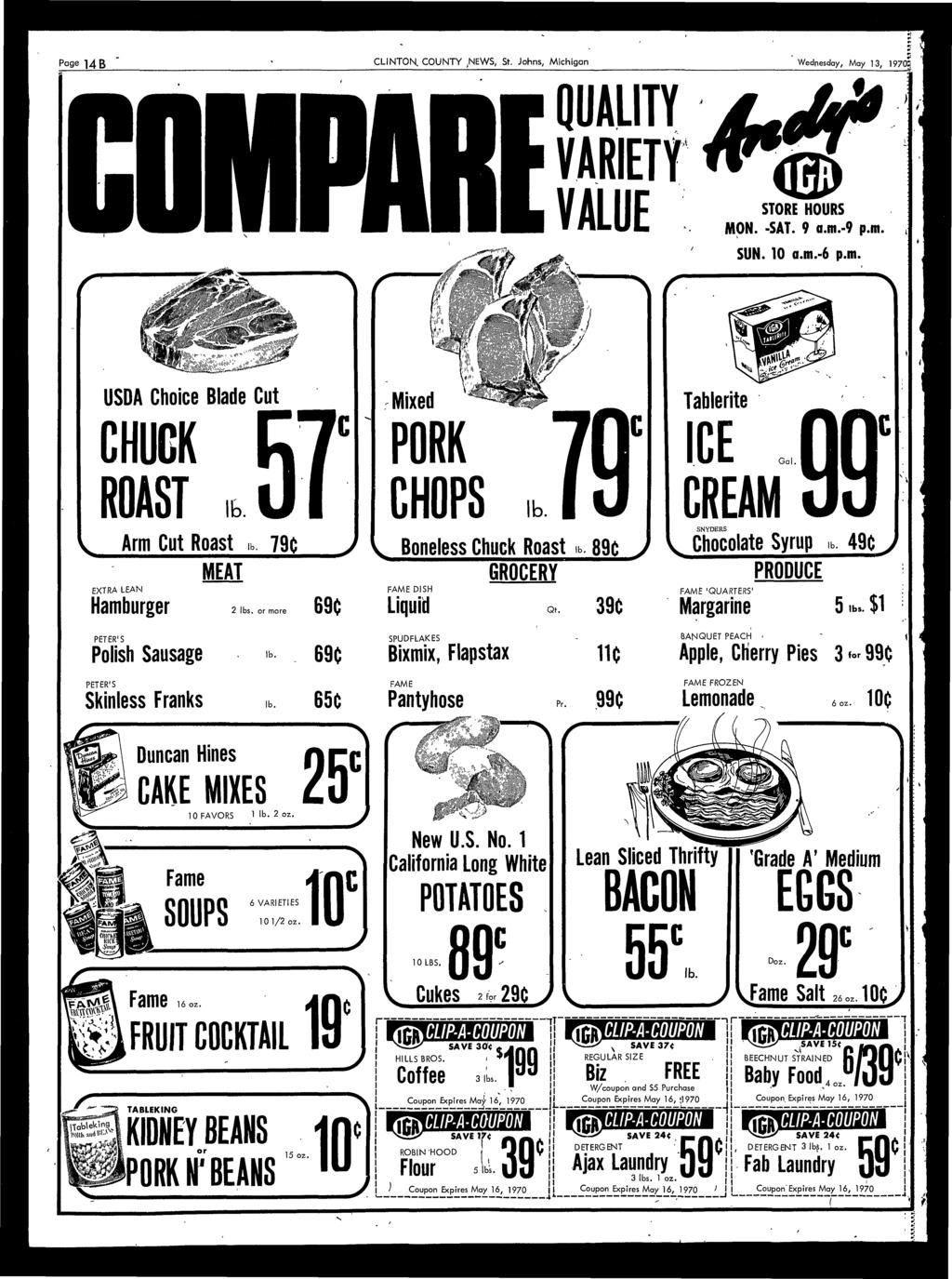 Page ]4 f$ CLINTON, COUNTY.NEWS, St. Johns, Michigan Wednesday, May, 197o QUALITY VARIETY A <m STORE HOURS MON. -SAT. 9 a.m.-9 p.m. * # SUN. a.m.-6 p.m. lb. Tahlerite ICE CREAM SNYDERS lb.