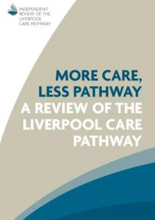 End of life care plans The Review panel strongly recommends that use of the Liverpool Care