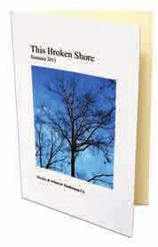 ONcaMPus UNIVERSITY POETS SHOWCASED The most recent volume of This Broken Shore, a literary journal featuring poetry, prose fiction, essays, and literary criticism from living writers connected to