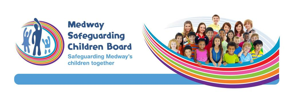 Medway Safeguarding Children Board Safeguarding children competency framework Minimum standards of learning/knowledge expected from professionals or volunteers in Medway or come into contact with
