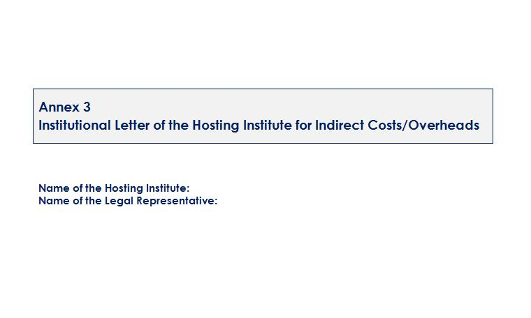 Annex 3: Institutional Letter of the Hosting Institute for Indirect Costs and Overheads This Annex makes reference to the % applied by the Hosting Institute on the project budget for covering