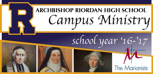 "Dear Friends of Archbishop Riordan High School, As a Catholic Marianist school, we continue to ""Educate for Formation in Faith"" in all areas of school life, with support from faculty and staff,"