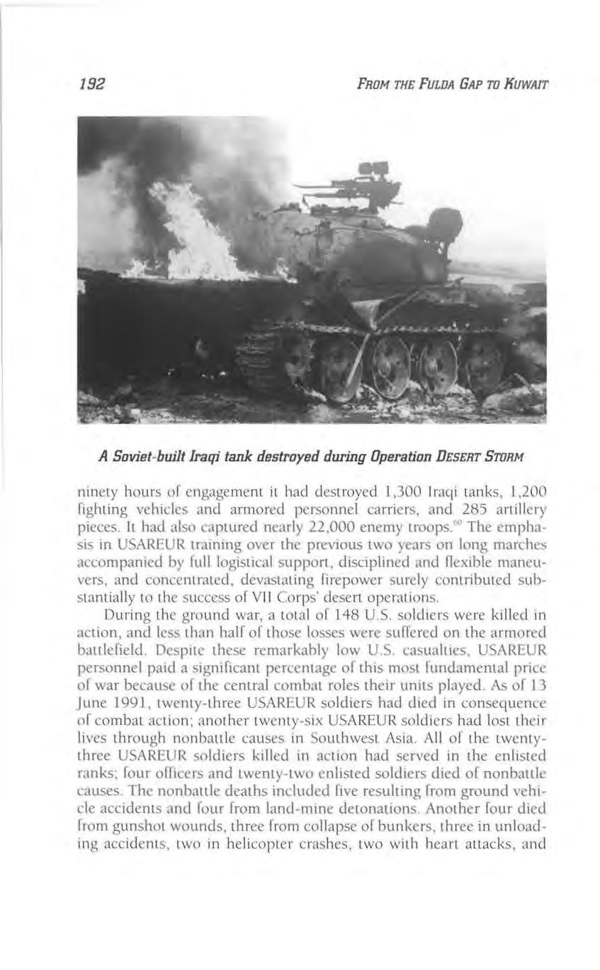 192 FROM THE FULDA GAP TO KUWAIT A Soviet-built Iraqi tank destroyed during Operation DESERT STORM ninety hours of engagement it had destroyed 1,300 Iraqi Lanks, 1,200 fighting vehicles and am1ored