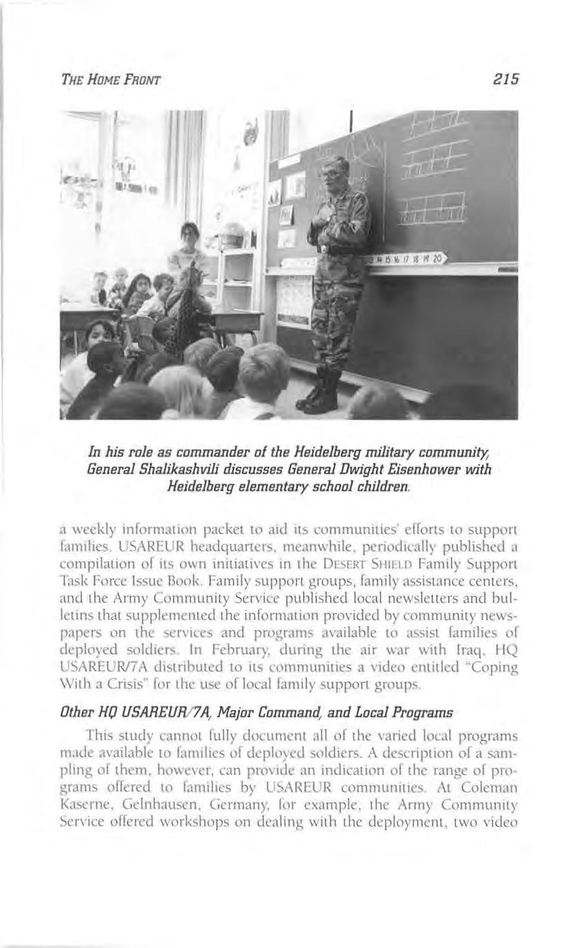 THE HOME FRONT 215 In his role as commander of the Heidelberg military community; General Shalikashvili discusses General Dwight Eisenhower with Heidelberg elementary school children.