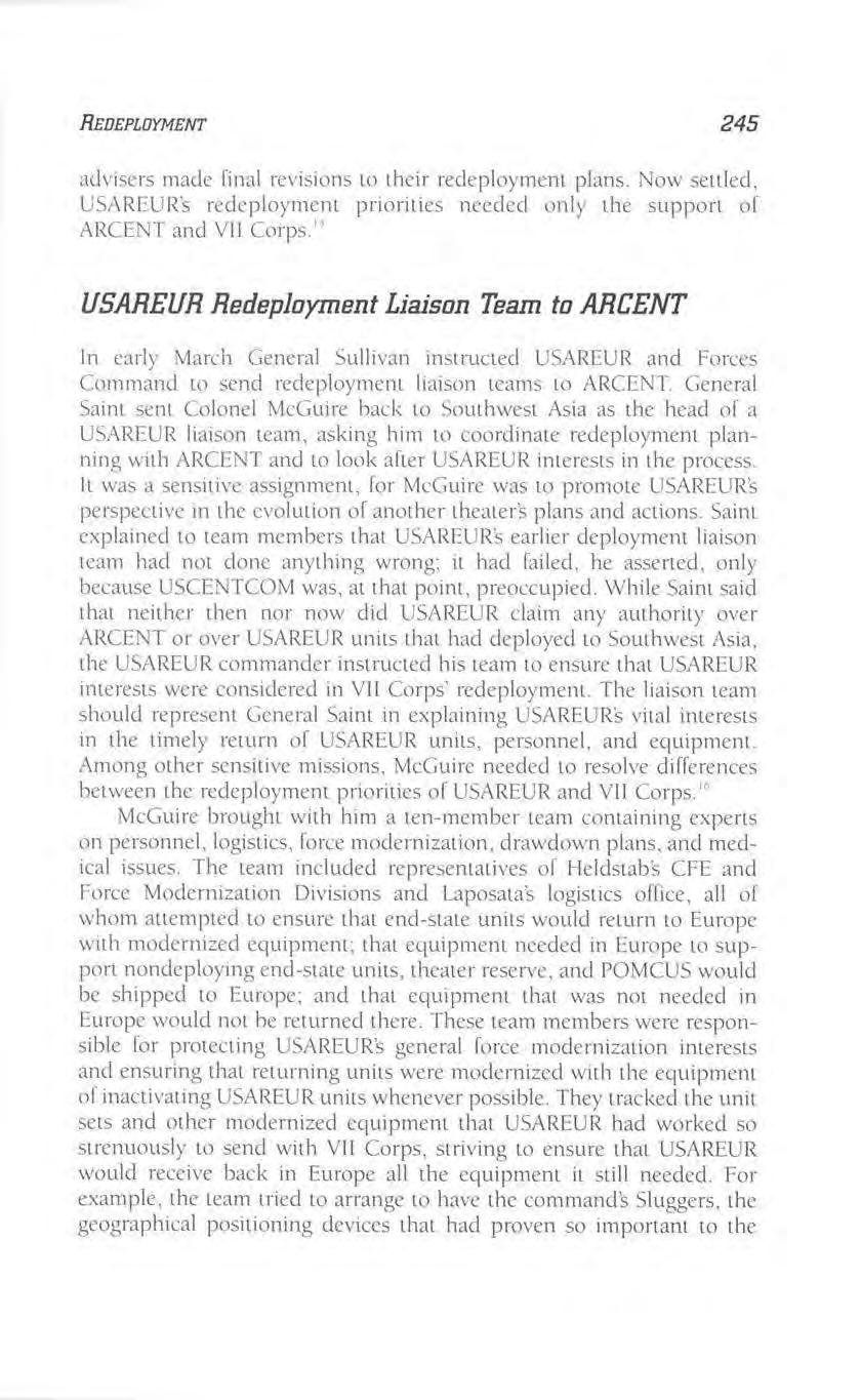 REDEPLOYMENT 245 advisers made final revisions LO their redeployment plans. Now seuled, USAREUR's redeployrnem priorities needed only the support of ARCENT and VII Corps.