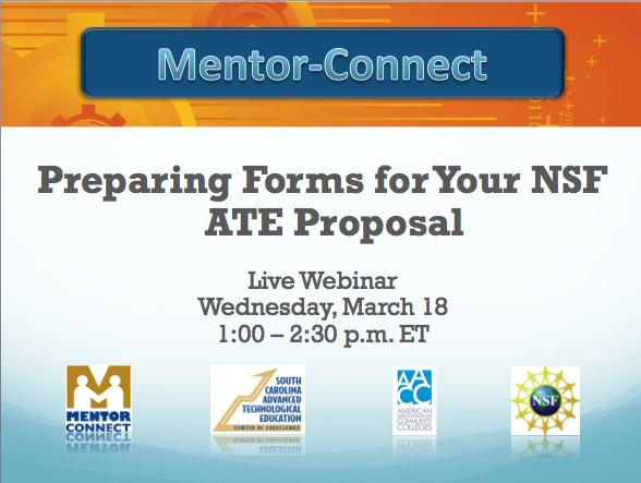 MENTOR-CONNECT TUTORIAL PREPARING FORMS FOR YOUR NSF ATE PROPOSAL This tutorial will guide you through an important process - filling out the forms that are required when you submit proposals to the