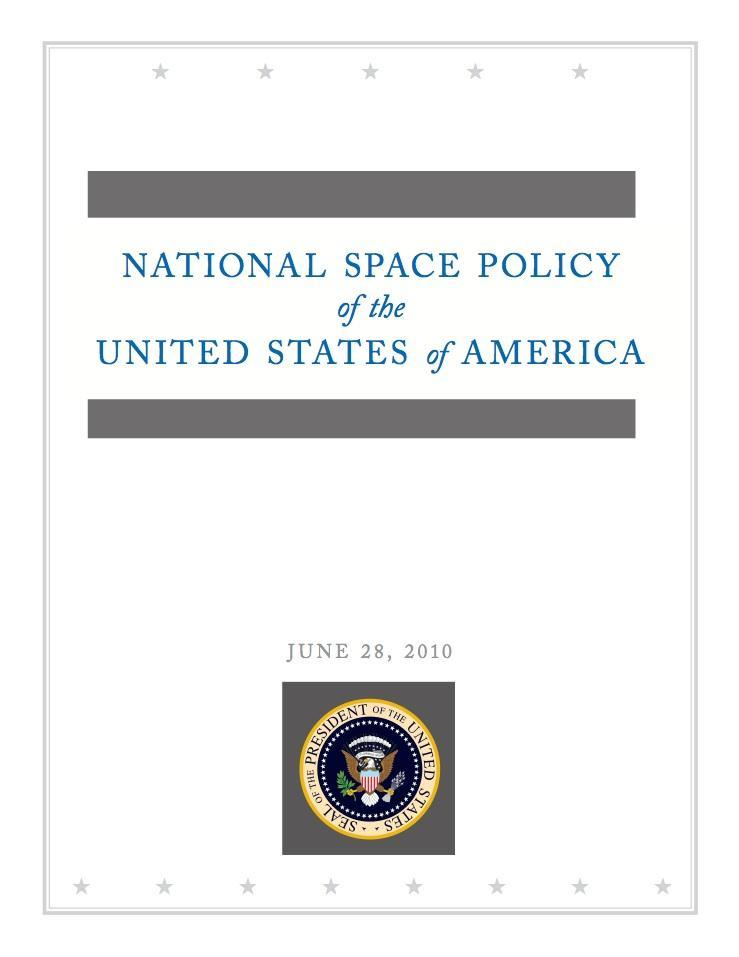 National Space Policy A robust and competitive commercial space sector is vital to continued progress in space.