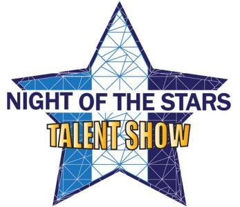Night of the Stars Talent Competition Individuals and groups (no more than 4) are welcome to try out.