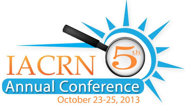1 P age 2013 IACRN Annual Conference Through the Lens of a Clinical Research Nurse, the Next 5 Years AGENDA Wednesday, October 23, 2013 7:30 AM 3:00 PM EARLY REGISTRATION 3:00 PM 6:30 PM PRE-