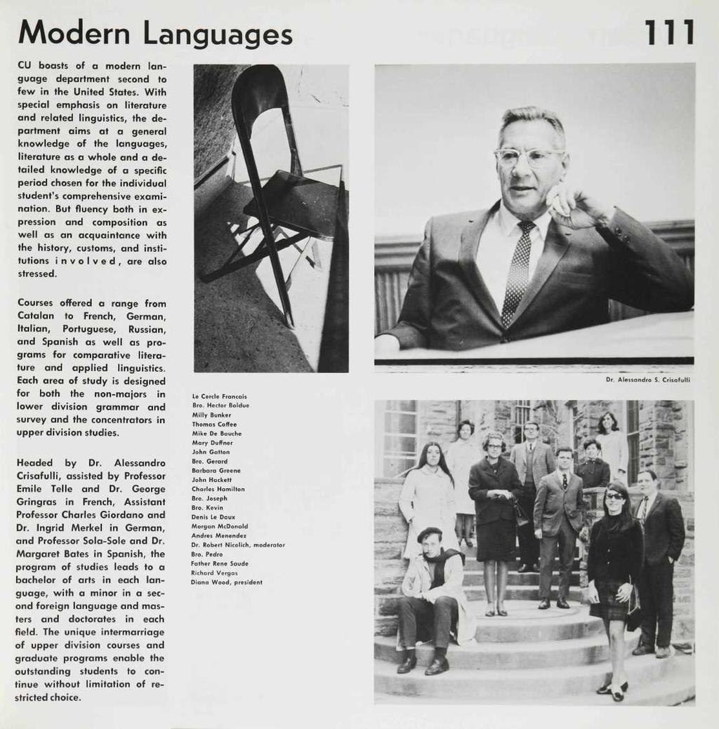 Modern Languages 111 CU boasts of a modern language department second to few in the United States.