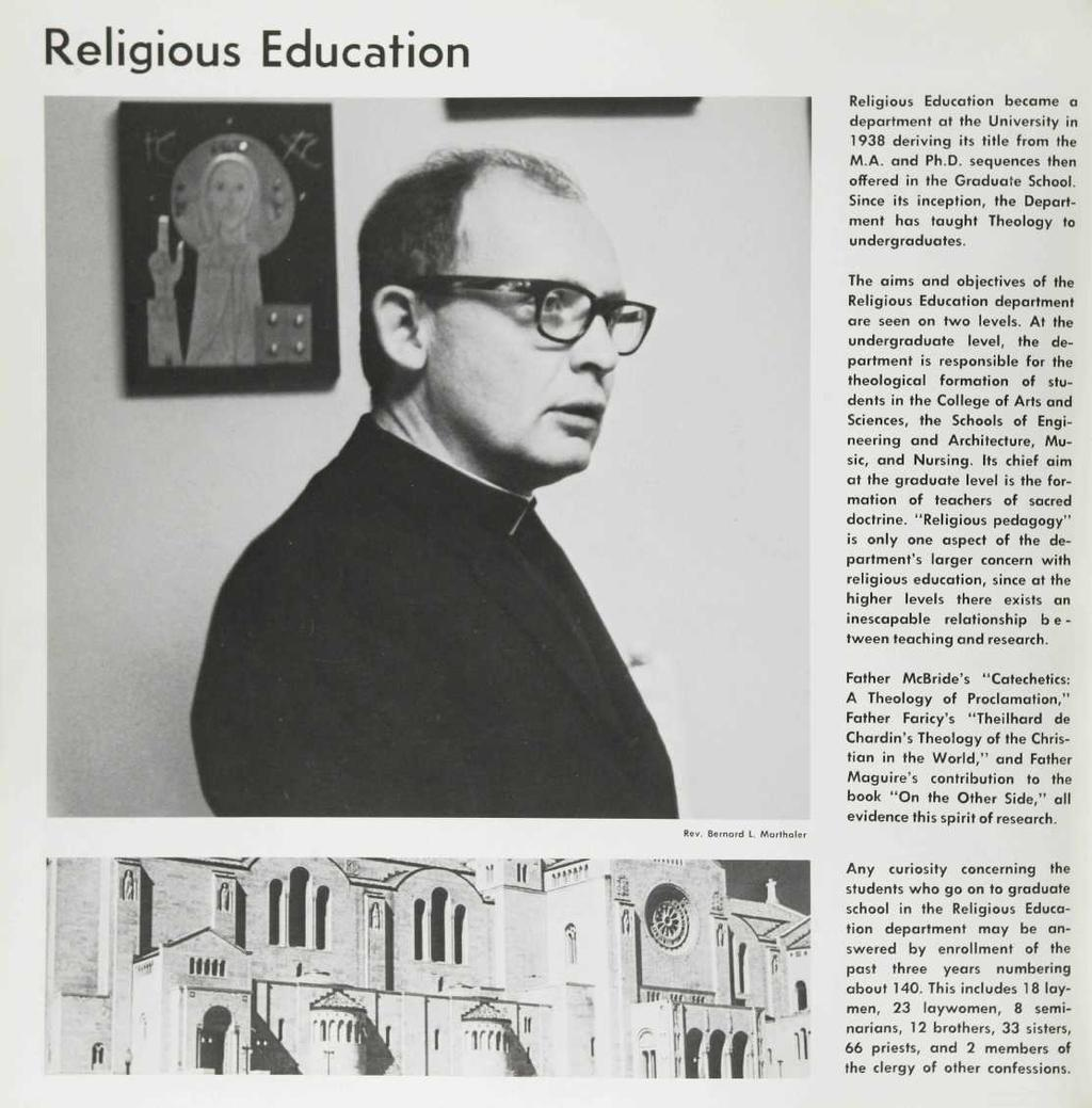 Religious Education Religious Education became a department at the University in 1938 deriving its title from the M.A. and Ph.D. sequences then offered in the Graduate School.