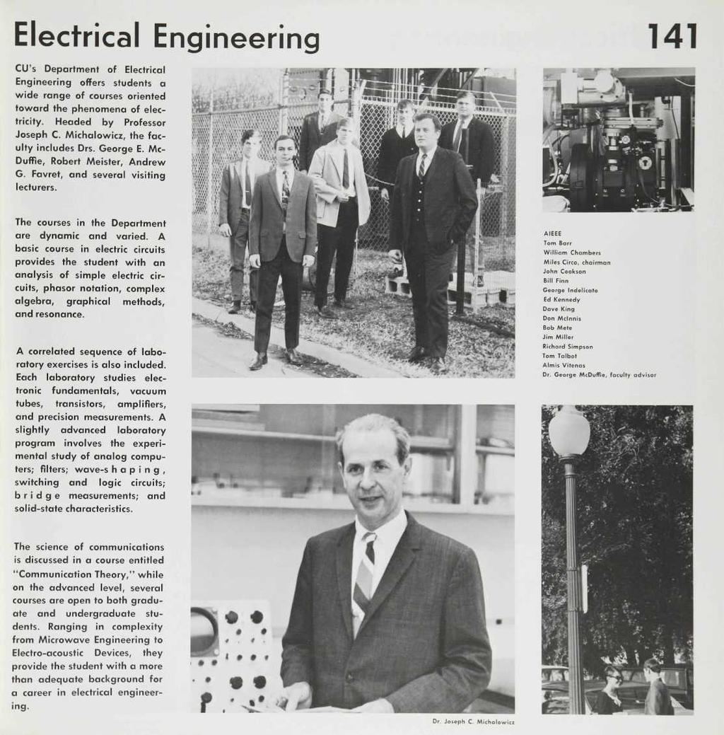 Electrical Engineering 141 CU's Department of Electrical Engineering offers students a wide range of courses oriented toward the phenomena of electricity. Headed by Professor Joseph C.
