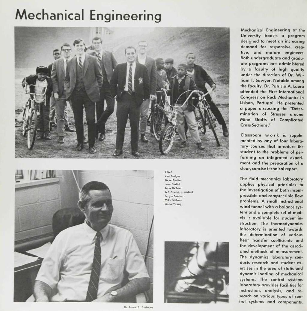 Mechanical Engineering Mechanical Engineering at the University boasts a program designed to meet an increasing demand for responsive, creative, and mature engineers.