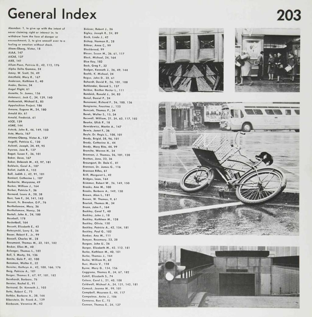 General Index 203 Abandon: 1, to give up with the intent of never claiming right or interest in; to withdraw from the face of danger or encroachment; 3, to give oneself over to a feeling or emotion