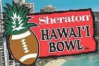Washington, UCLA, Arizona Hawaii by 8 Hawaii at Honolulu, HI (10-3) Alabama, UNLV, Boise, Eastern Illinois (AA), Nevada, Fresno, New Mexico, Idaho, Utah, Louisiana Tech, San Jose,