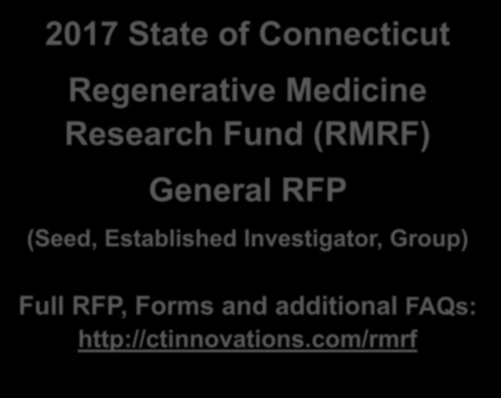 2017 State of Connecticut Regenerative Medicine Research Fund (RMRF) General RFP (Seed,