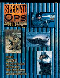 Special Ops JOURNAL OF THE ELITE FORCES & SWAT UNITS The title tells it all!