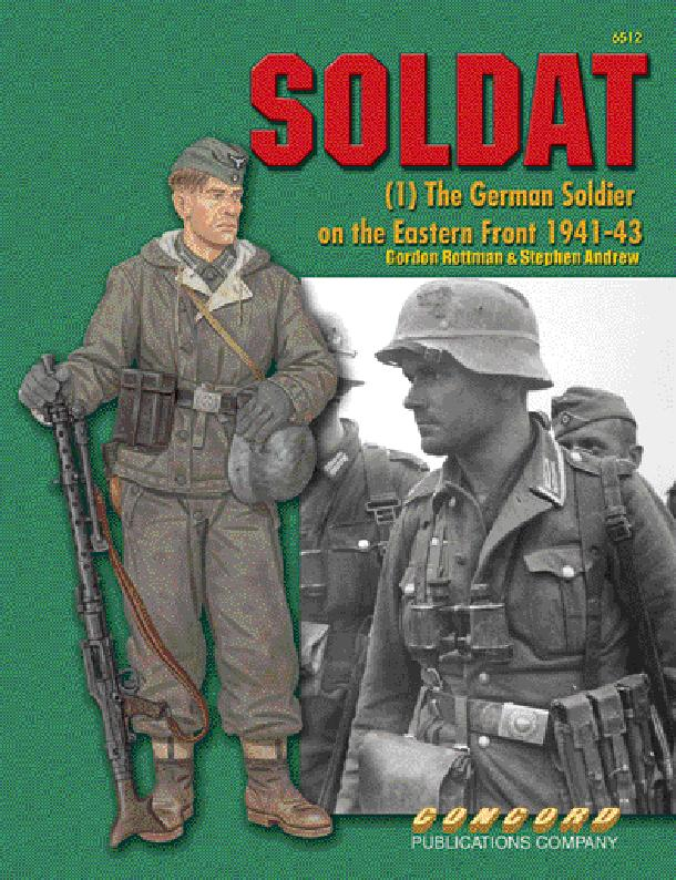 Soldat: (1) The German Soldiers on the Eastern
