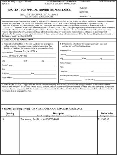 Special Priorities Assistance FORM BIS 999 This form can be found as Appendix I to 15 CFR 700 Your