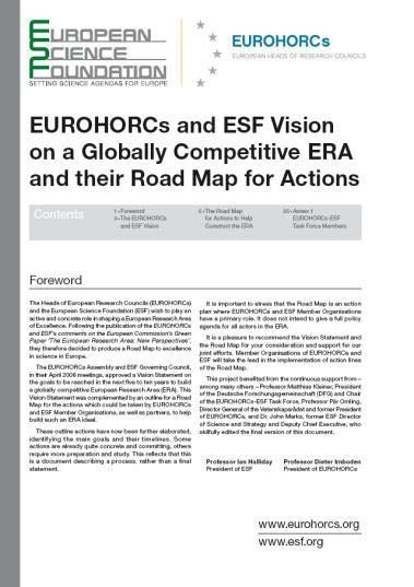 Published in 2009 10 Actions: ESF Member Organisation Fora & the ERA Road Map Actions Science Policy and Strategy 1. strengthen the relations between science, society and the private sector 2.