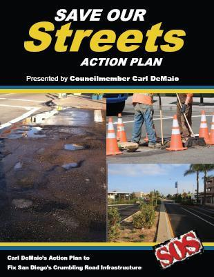 Reform 5.1 Implement the Save Our Streets Infrastructure Management Plan San Diegans know how bad our roads are. They have to put up with our city s crumbling infrastructure every day.