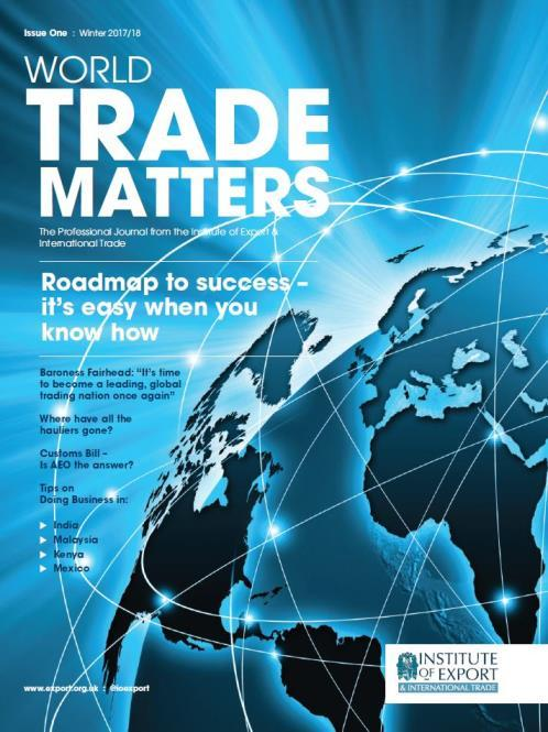 World Trade Matters is the new quarterly, professional journal for members of the IOE&IT.