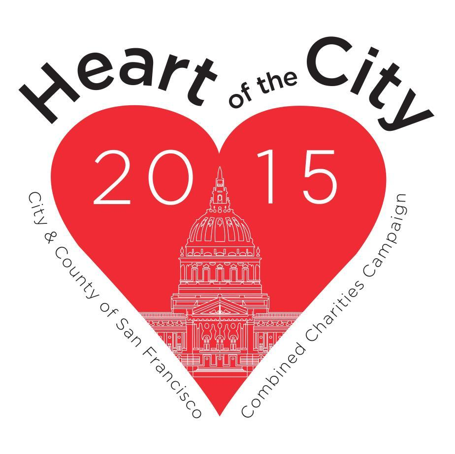 CITY and COUNTY OF SAN FRANCISCO 2015 Combined Charities Campaign October 1 October 30,