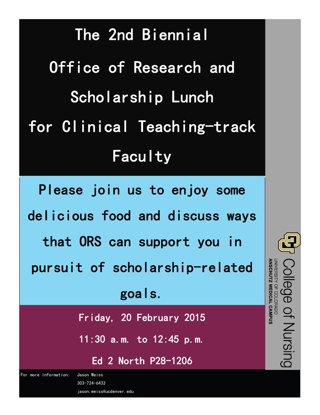 I. ORS OVERVIEW ORS ORS Lunch for Clinical/Teaching-track Faculty February 20, 2015 Building further on the 2014-2015 incorporation of clinical/ teaching-track faculty into the CON s research