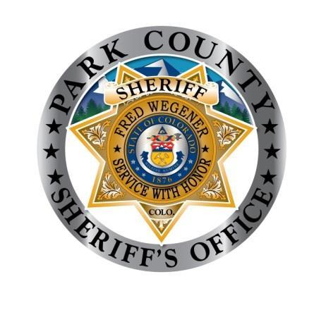 DO NOT TYPE HANDWRITE THIS DOCUMENT LAST NAME Sheriff Fred Wegener Park County Sheriff s Office 1180 CR 16, P.O. Box 604 Fairplay, Colorado 80440 Office (719) 836-2494 -- Fax (719) 836-4113 Park