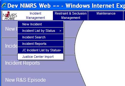 NIMRS Incident ing Changes Effective June 30 th 2013 The Justice Center for the Protection of People with Special Needs (Justice Center) becomes operational on June 30, 2013, resulting in changes OMH