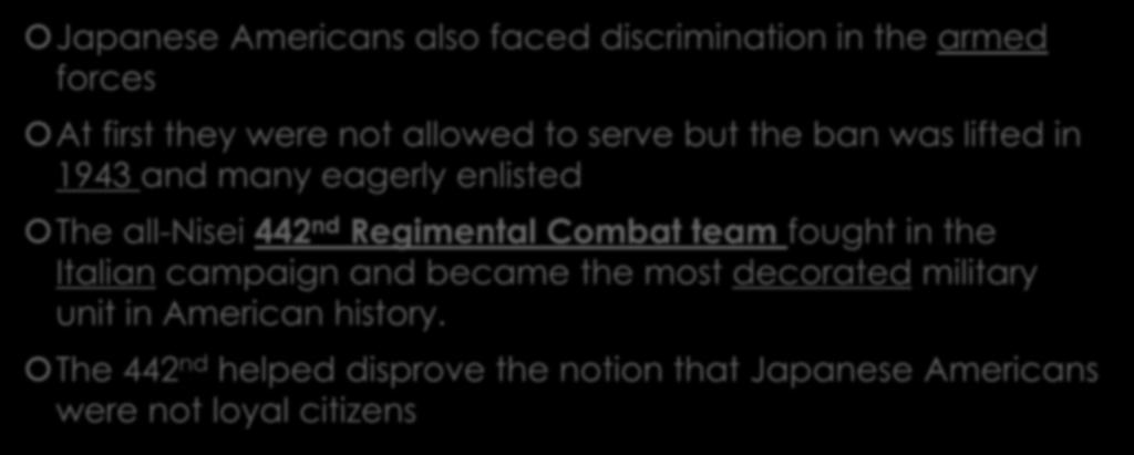 442nd Regimental Combat Team Japanese Americans also faced discrimination in the armed forces At first