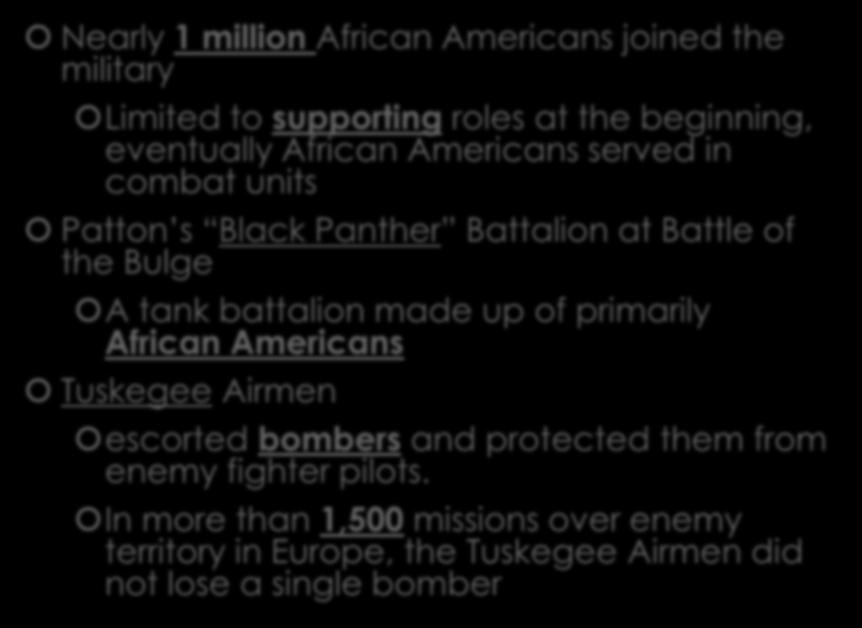 African Americans in WWII Nearly 1 million African Americans joined the