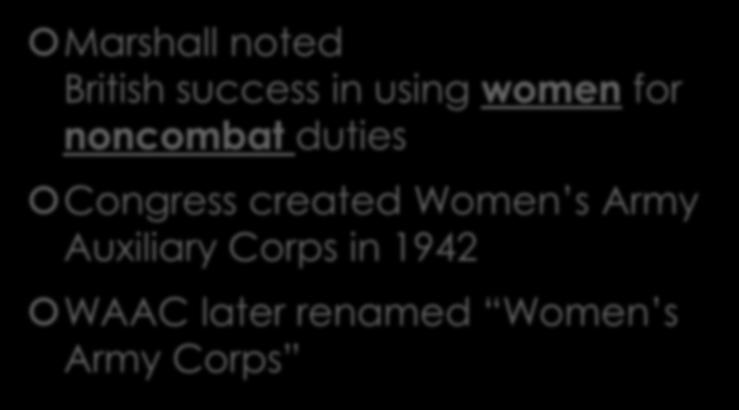 The Women s Army Auxiliary Corps WAC Director Col.