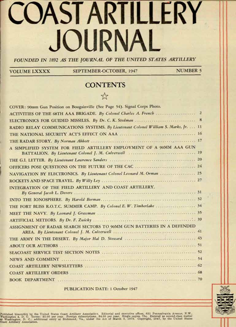 COAST ARTLLERY JOURNAL FOUNDED N 1892 AS THE JOURNAL OF THE UNTED STATES ARTLLERY VOLUME LXXXX SEPTEMBER-OCTOBER, 1947 NUMBER 5 CONTENTS * COVER: 90mm Gun Position on Bougainville (See Page 54).