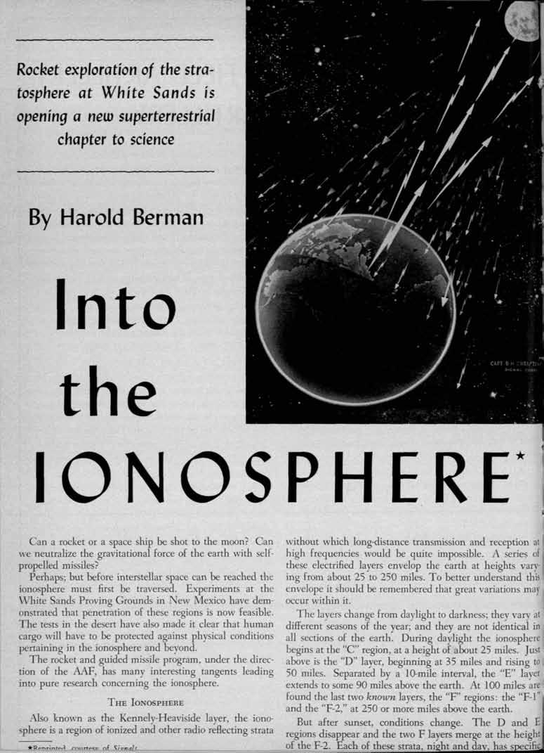 Rocket exploration of the stratosphere at White Sands is opening a new superterrestrial chapter to science By Harold Berman nto the ON 0 SPHER E* Can a rocket or a space ship be shot to the moon?